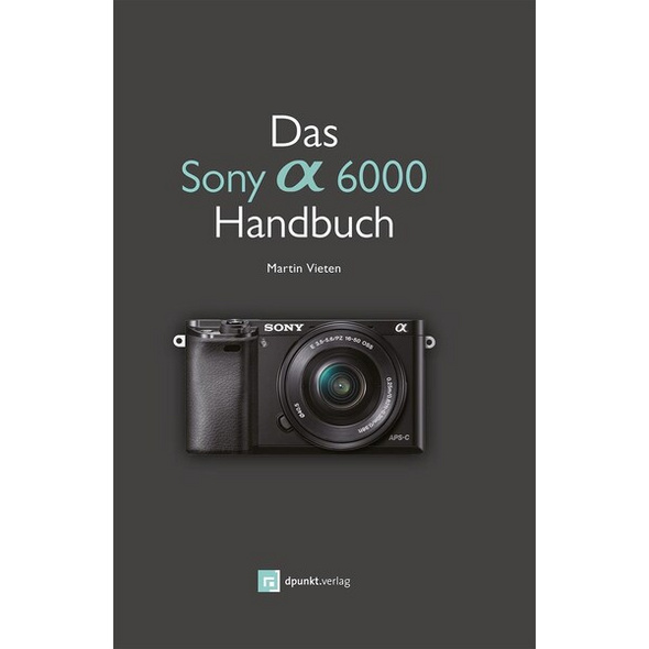 Das Sony A6000 Handbuch
